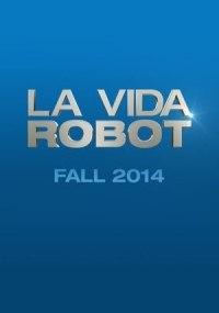 La vida robot
