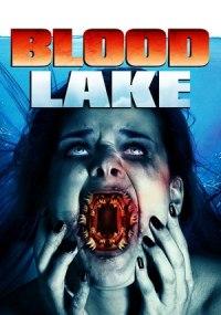 Blood Lake: El ataque de los Las lampreas Asesinas.