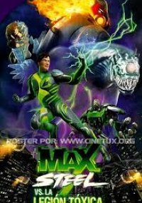 Max Steel vs Legion Toxica