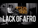 Lack of Afro Freedom feat Jack Tyson Charles Official Video