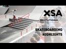 XSA Invitational Skateboarding Highlights