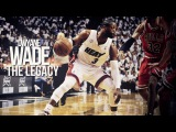 Dwyane Wade - The Legacy