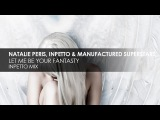 Natalie Peris, Inpetto &amp Manufactured Superstars - Let Me Be Your Fantasy (Inpetto Mix)