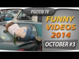 BEST FUNNY VIDEOS || FAILS October || EPIC FAIL Compilation 2014 part 3