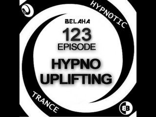 Belaha - Hypnotic Trance Ep.123 (Hypno Uplifting June & July 2015)