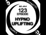 Belaha - Hypnotic Trance Ep.123 (Hypno Uplifting June & July 2015)