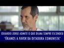 Eduardo Jorge admite o que Dilma sempre escondeu éramos a favor da ditadura comunista