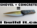 Making A Knife From A Shovel And Concrete