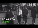 POMPEYA - Slow
