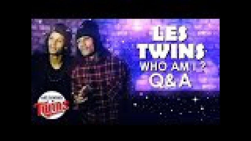 ♡ LES TWINS ✧ QA WHO AM I ♡