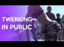 TWERKING IN PUBLIC