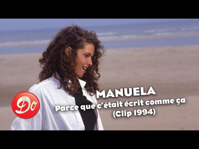 Manuela Parce que c'était écrit comme ça Clip officiel