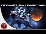 6.82 Changes Dota 2 - Luna & Phoenix Combo6.82 Changes Dota 2 - Luna & Phoenix Combo