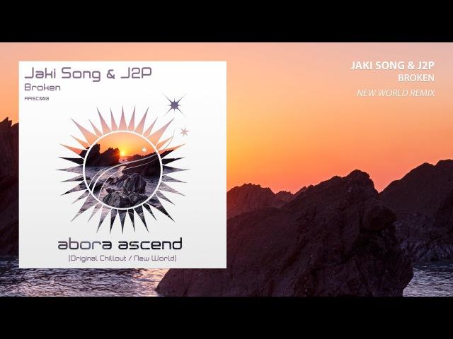 Jaki Song J2P Broken New World Trance Mix