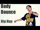 Видео уроки / Танцы (Hip-Hop) | - Обучение хип-хоп (hip hop dance tutorial). Body Bounce (самоучитель)