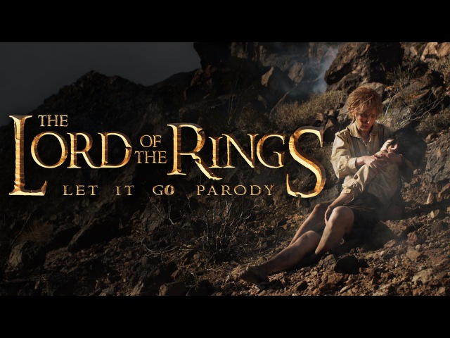 The Lord Of The Rings: Let it Go Parody by The Hillywood Show®