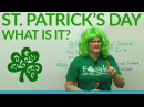 What is St. Patrick's Day?