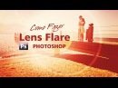 Lens Flare Realista no Photoshop - Letra na Foto\\kj