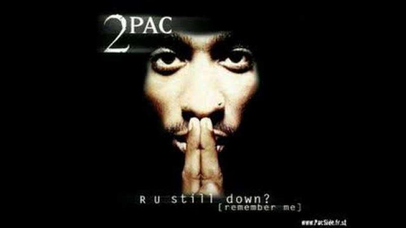 2PAC- R U Still Down? (Remember Me)
