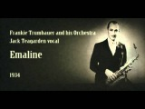 Frankie Trumbauer and his Orchestra, Jack Teagarden vocal - Emaline (1934)
