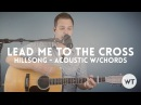 Lead Me To The Cross - Hillsong - acoustic with chords