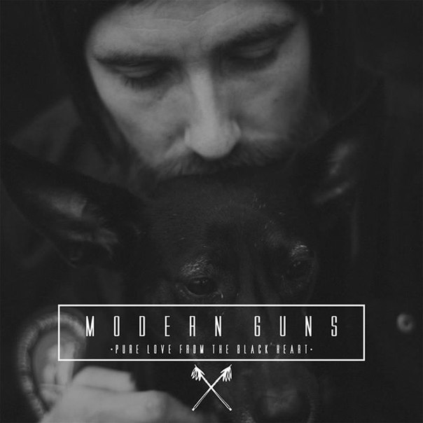 Modern Guns - Pure Love From The Black Heart (2014)