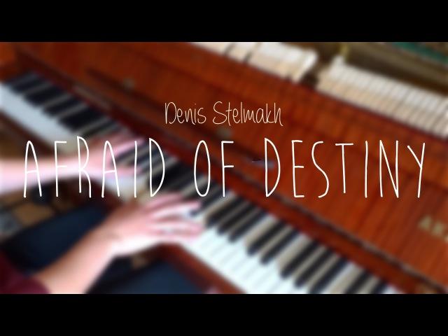 Denis Stelmakh Afraid of Destiny Live Perfomance
