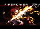 ♪ FIREPOWER AMV Anime Mix