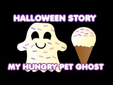 Halloween Story for Kids My Hungry Pet Ghost Bedtime Stories for Kids