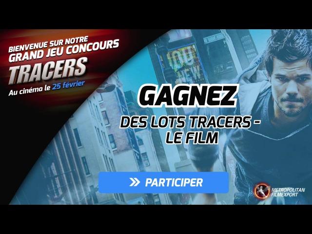 Film Tracers - Jeu concours OFFICIEL en partenariat avec Metropolitan Filmexport