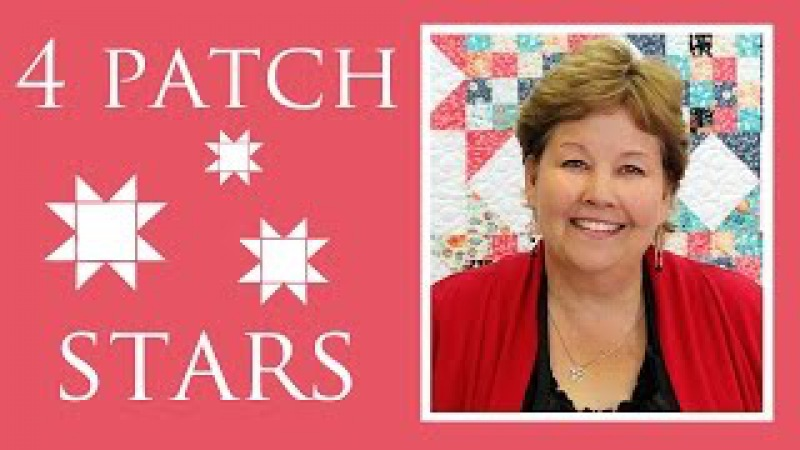 The Four Patch Stars Quilt Easy Quilting Tutorial with Jenny Doan of MIssouri Star Quilt Co