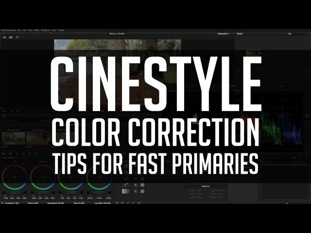 Cinestyle Color Correction - Tips for Fast Primaries