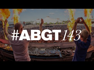 Group Therapy 143 with Above & Beyond and Stan Arwell