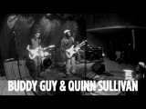 Buddy Guy &amp Quinn Sullivan Blues Medley Live @ SiriusXM  BB King's Bluesville