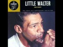 little walter -key to the highway ( His Best, Chess 50th Anniversary  Collection) # 18