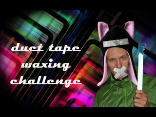 Duct tape waxing challenge