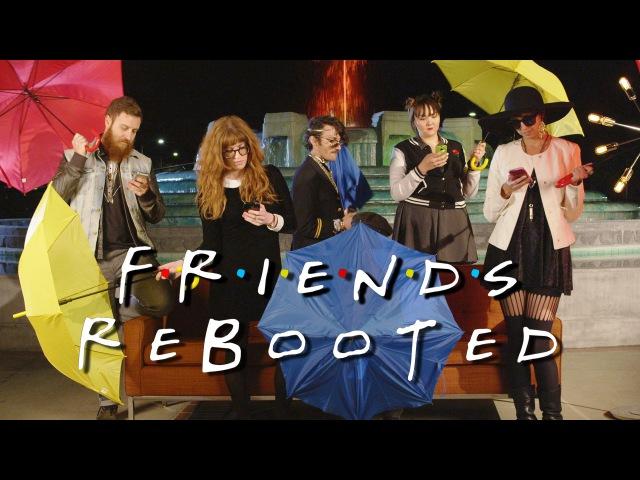 Современная Версия Сериала Друзья Ремейк Сериала Друзья Friends Rebooted F R I E N D S Remake