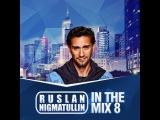 Ruslan Nigmatullin - In The Mix 8 (Deep Mix)
