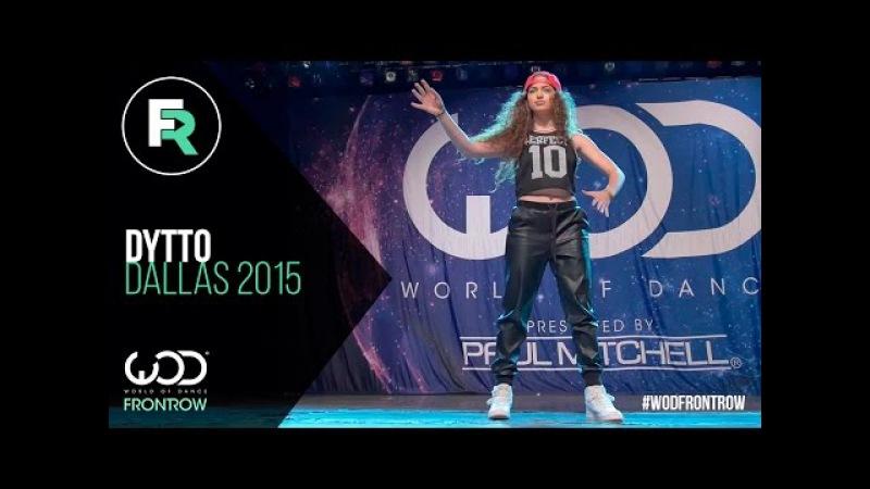 Dytto | FRONTROW | World of Dance Dallas 2015 WODDALLAS2015