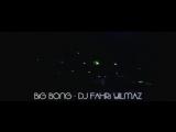 BiG BONG - DJ FAHRi YILMAZ