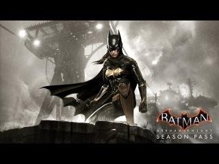 Official Batman: Arkham Knight - Batgirl: A Matter of Family DLC Trailer