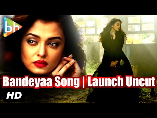 'Bandeyaa' OFFICIAL Song Launch Aishwarya Rai Bachchan Irrfan Khan Event Uncut