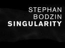 Stephan Bodzin Singularity Original Life and Death