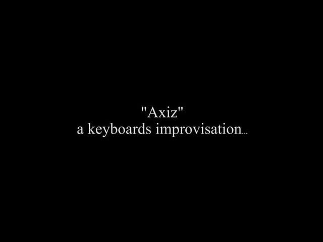 Axiz - a keyboards improvisation