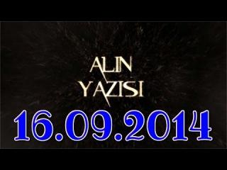 ▐►Alin Yazisi (16.09.2014)◄▌