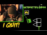 F#K IT! I QUIT!!!! GEOMETRY DASH #06