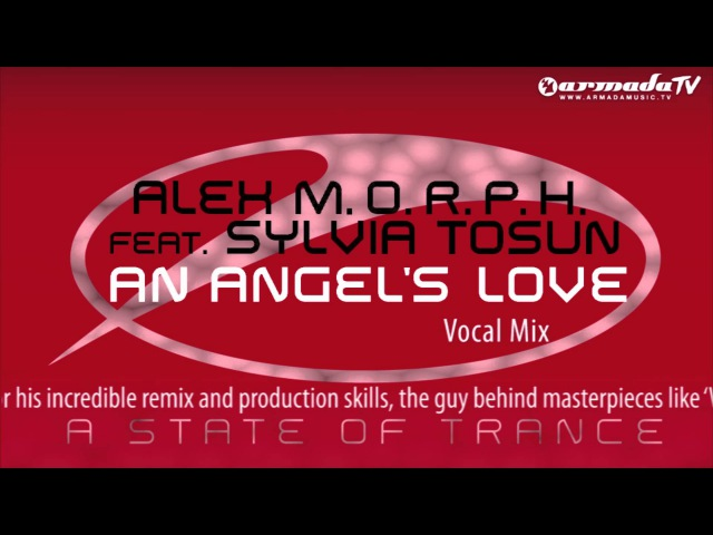 Alex M O R P H feat Sylvia Tosun An Angel's Love Vocal Mix