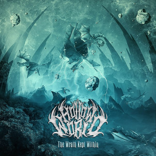 Hollow World - The Wrath Kept Within [EP] (2015)