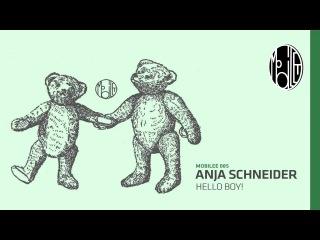 Anja Schneider - Hello Boy!