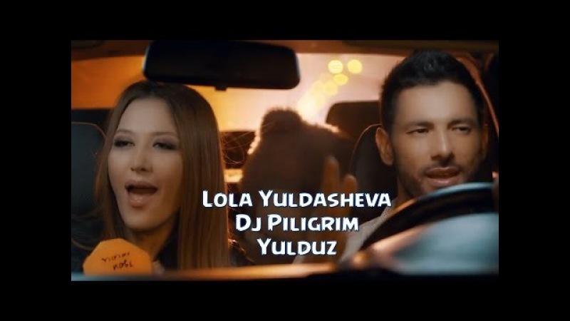 Lola Yuldasheva va Dj Piligrim - Yulduz | Лола ва Диджей Пилигрим - Юлдуз